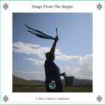 Music Album I: Songs From The Mongolian Steppe